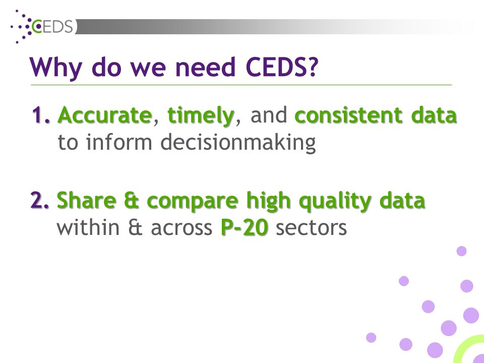 Why do we need CEDS.