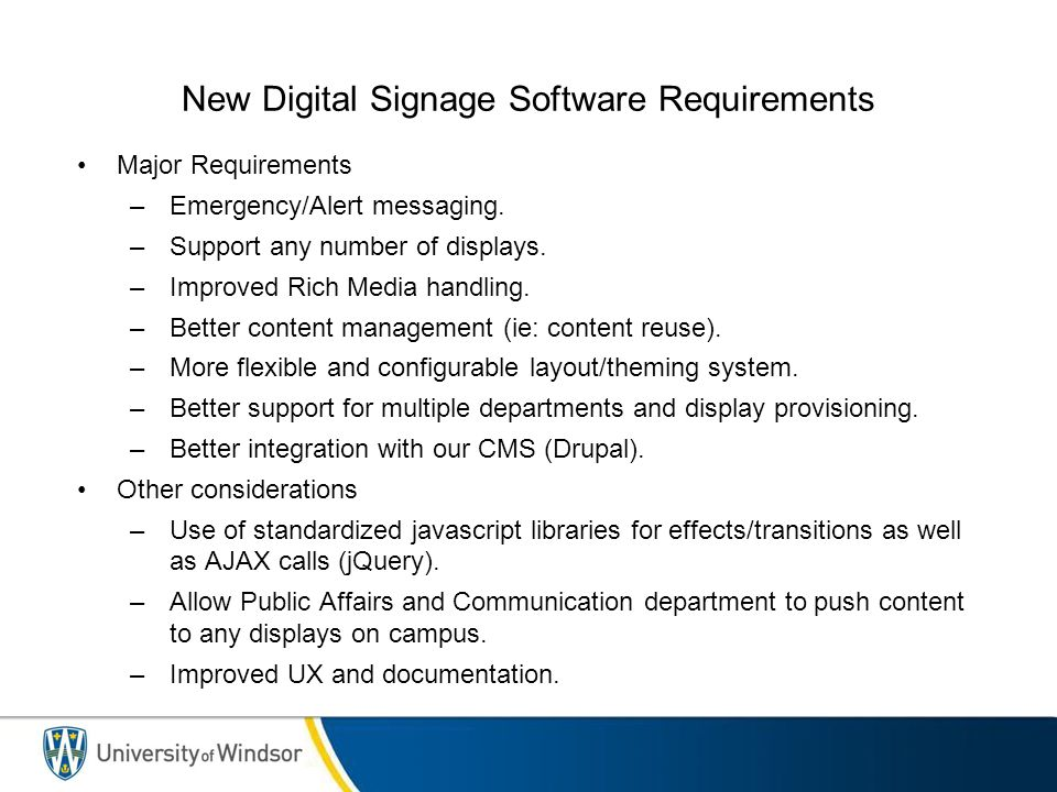 New Digital Signage Software Requirements Major Requirements –Emergency/Alert messaging.