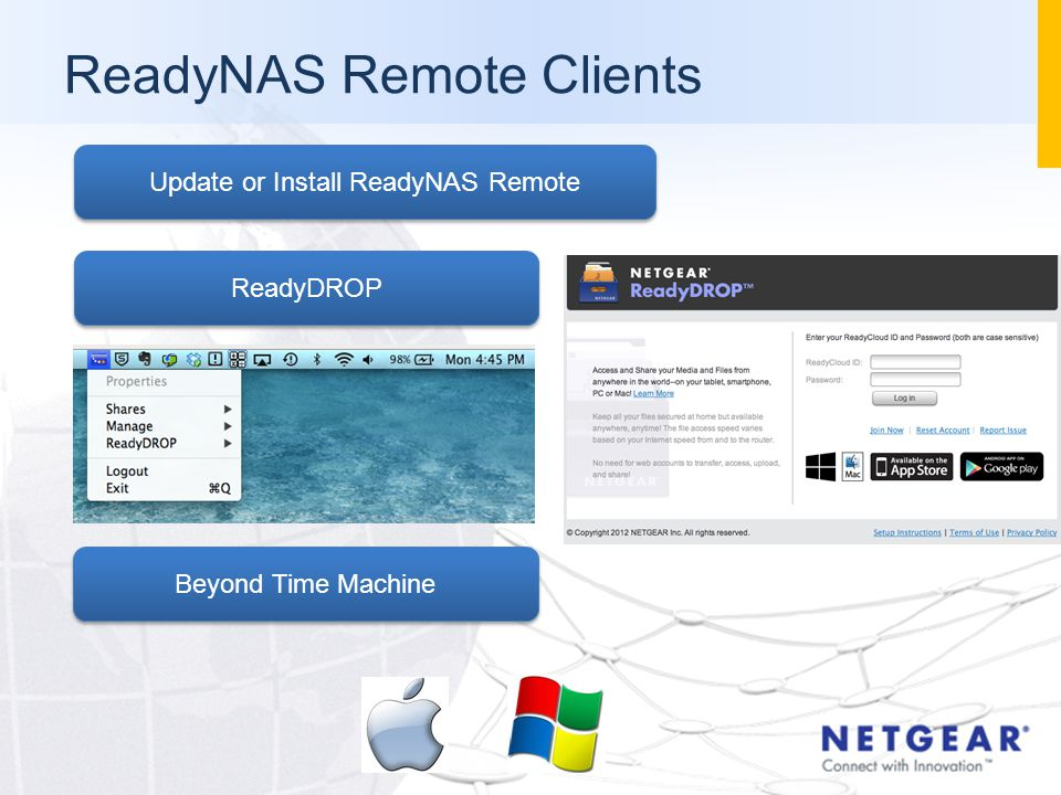 ReadyNAS Remote Clients Update or Install ReadyNAS Remote ReadyDROP Beyond Time Machine