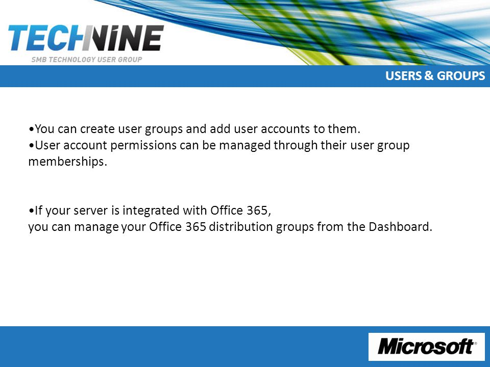 USERS & GROUPS You can create user groups and add user accounts to them.
