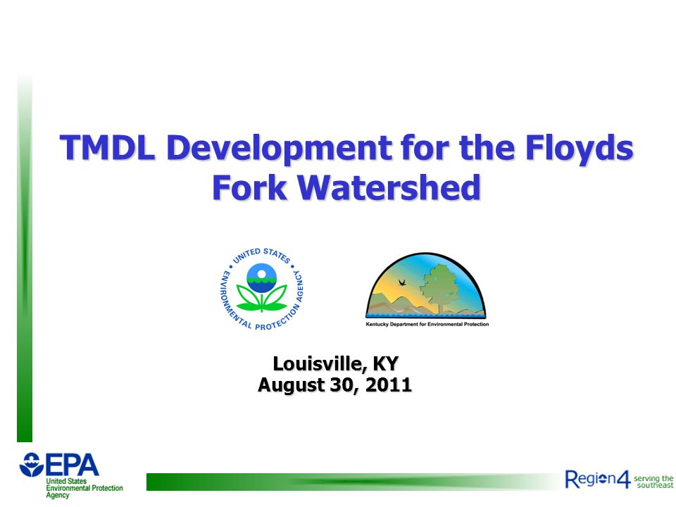 TMDL Development for the Floyds Fork Watershed Louisville, KY August 30, 2011