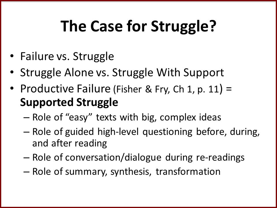 The Case for Struggle. Failure vs. Struggle Struggle Alone vs.