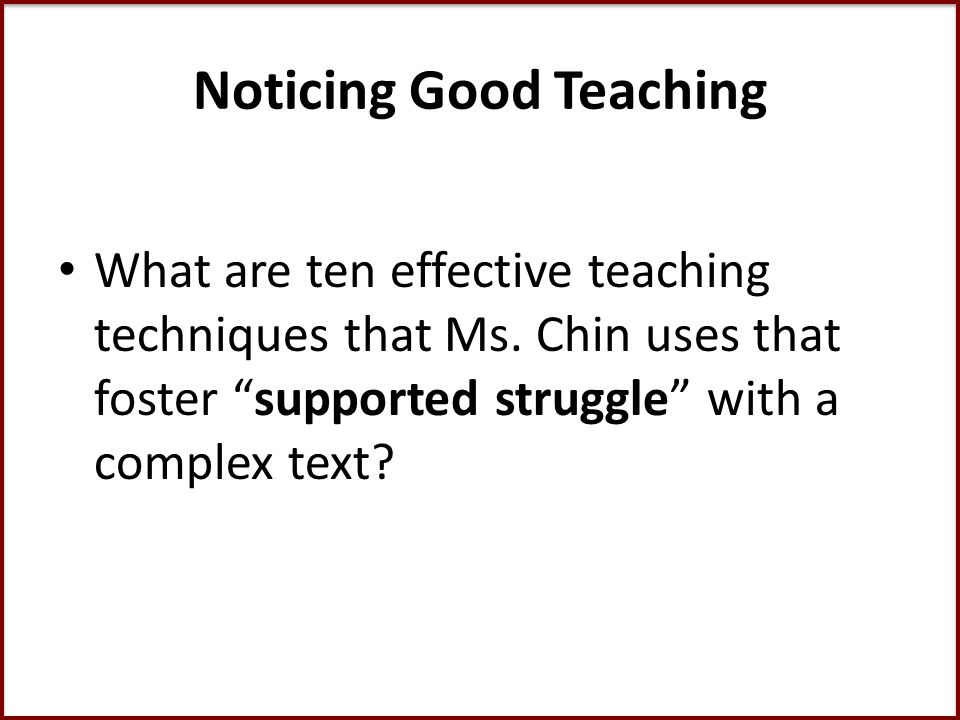Noticing Good Teaching What are ten effective teaching techniques that Ms.