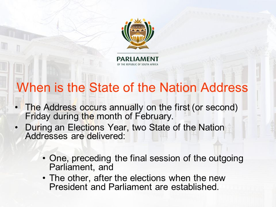 When is the State of the Nation Address The Address occurs annually on the first (or second) Friday during the month of February.