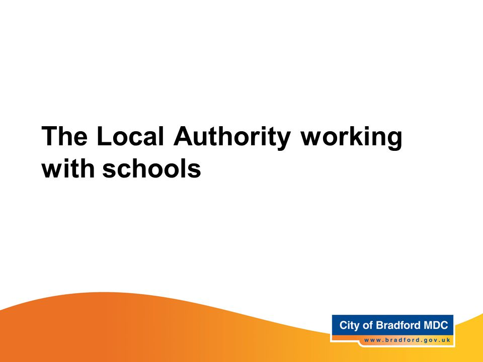 The Local Authority working with schools