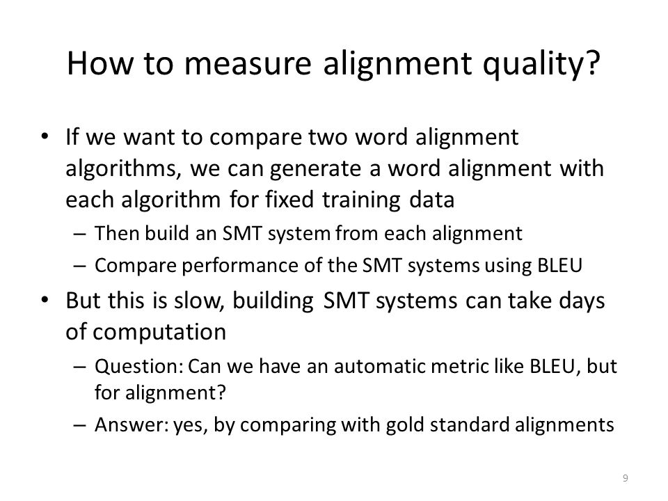 9 How to measure alignment quality.