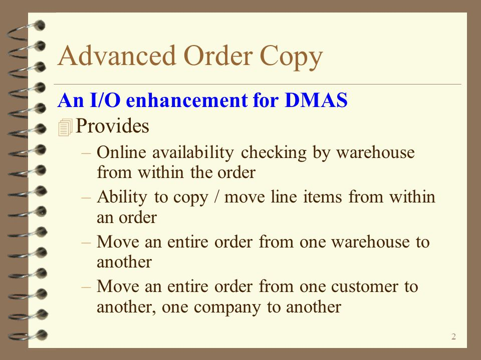 Advanced Order Copy with Online Availability Checking An Enhancement For iSeries 400 DMAS from  Copyright I/O International, 2005 Skip Intro