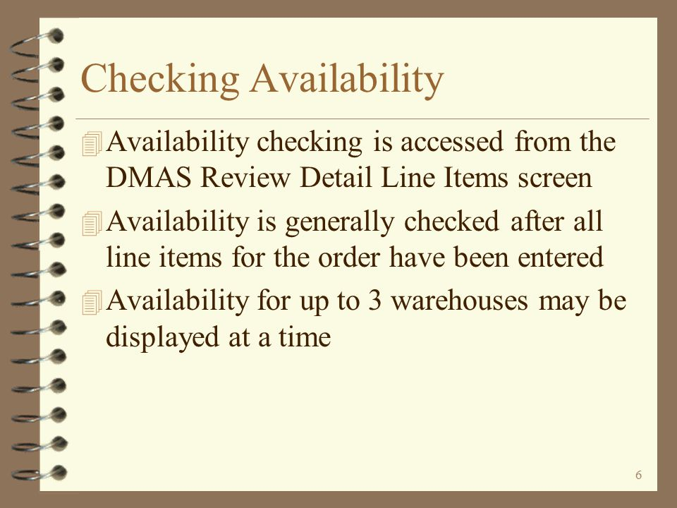 5 (click button to view detail) Moving an Entire Order Moving Part of an Order Advanced Order Copy Checking Availability Online Availability Checking Copying an Entire Order Back to Title Page W/H Availability Options Copying Part of an Order
