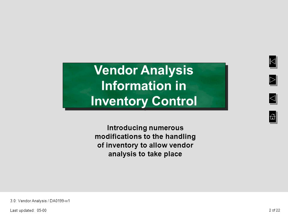 2 of : Vendor Analysis / DA0199-w1 Last updated: Vendor Analysis Information in Inventory Control Introducing numerous modifications to the handling of inventory to allow vendor analysis to take place