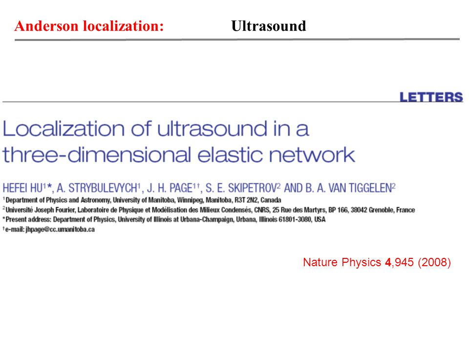 Anderson localization: Ultrasound Nature Physics 4,945 (2008)