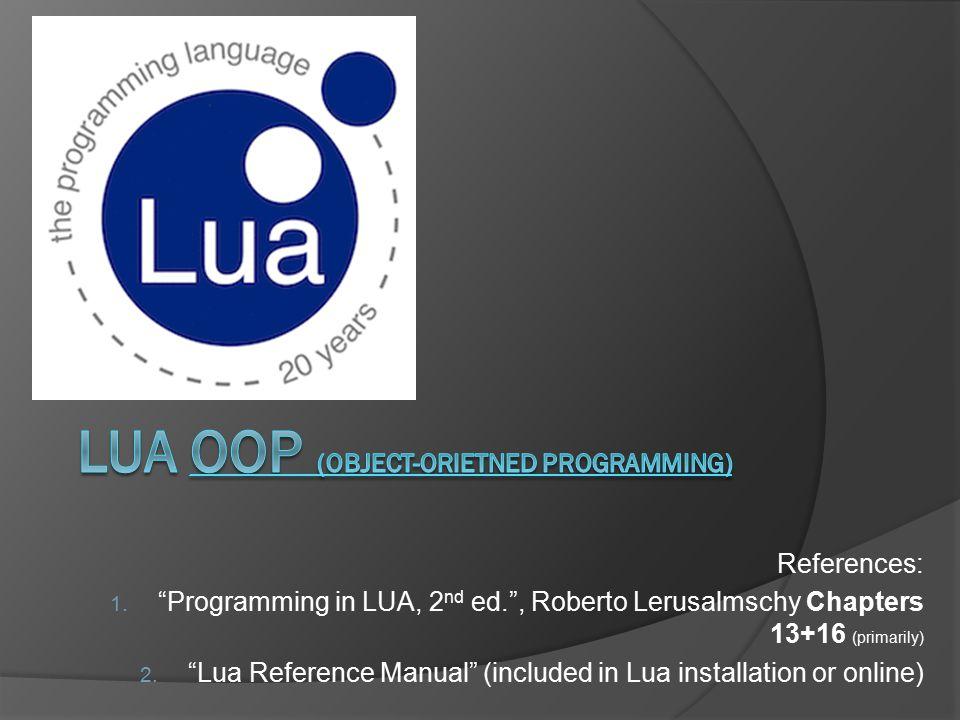 references 1 u201cprogramming in lua 2 nd ed u201d roberto lerusalmschy rh slideplayer com lua reference manual 5.3 lua reference manual download
