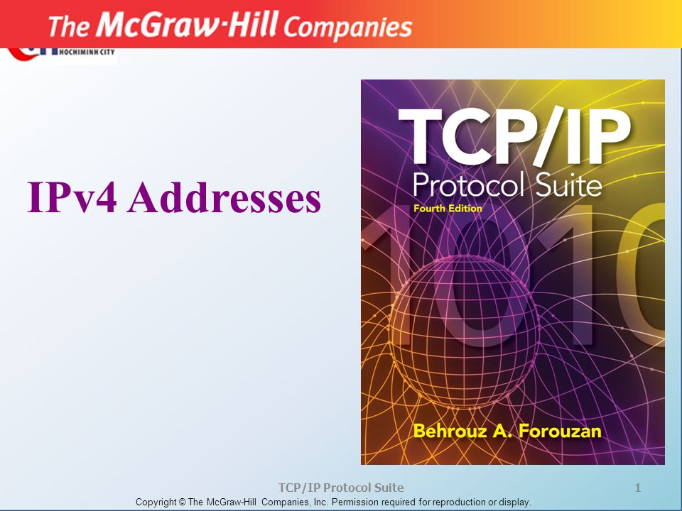 TCP/IP Protocol Suite1 Copyright © The McGraw-Hill Companies, Inc.