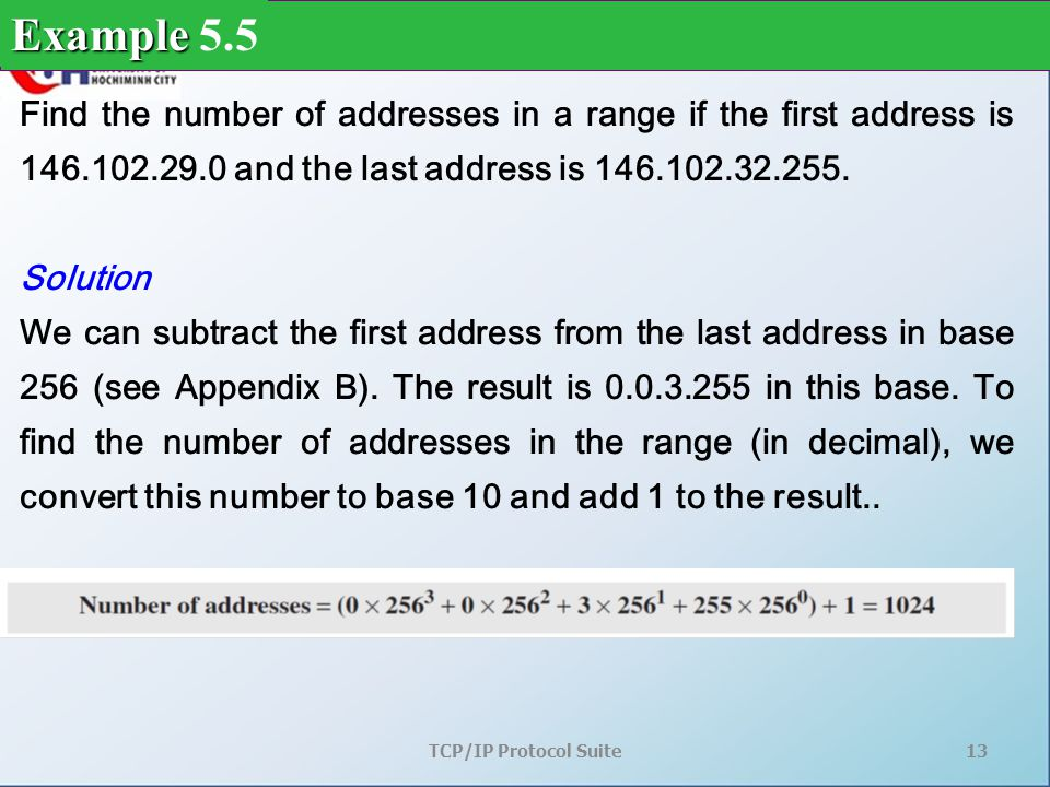 TCP/IP Protocol Suite13 Find the number of addresses in a range if the first address is 146.102.29.0 and the last address is 146.102.32.255.