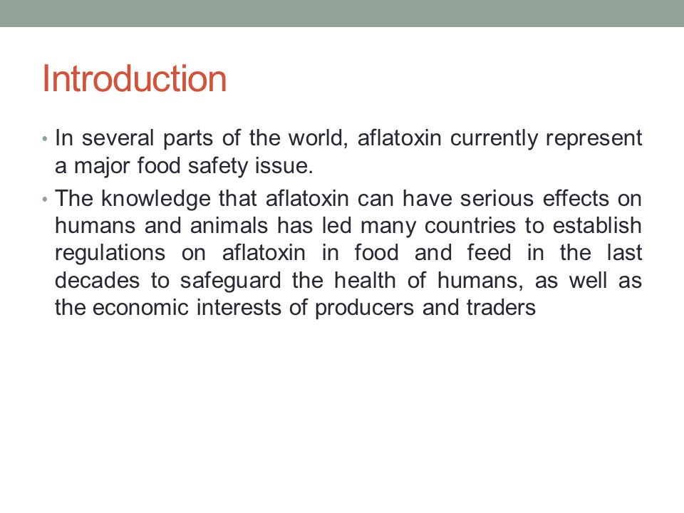 Introduction In several parts of the world, aflatoxin currently represent a major food safety issue.