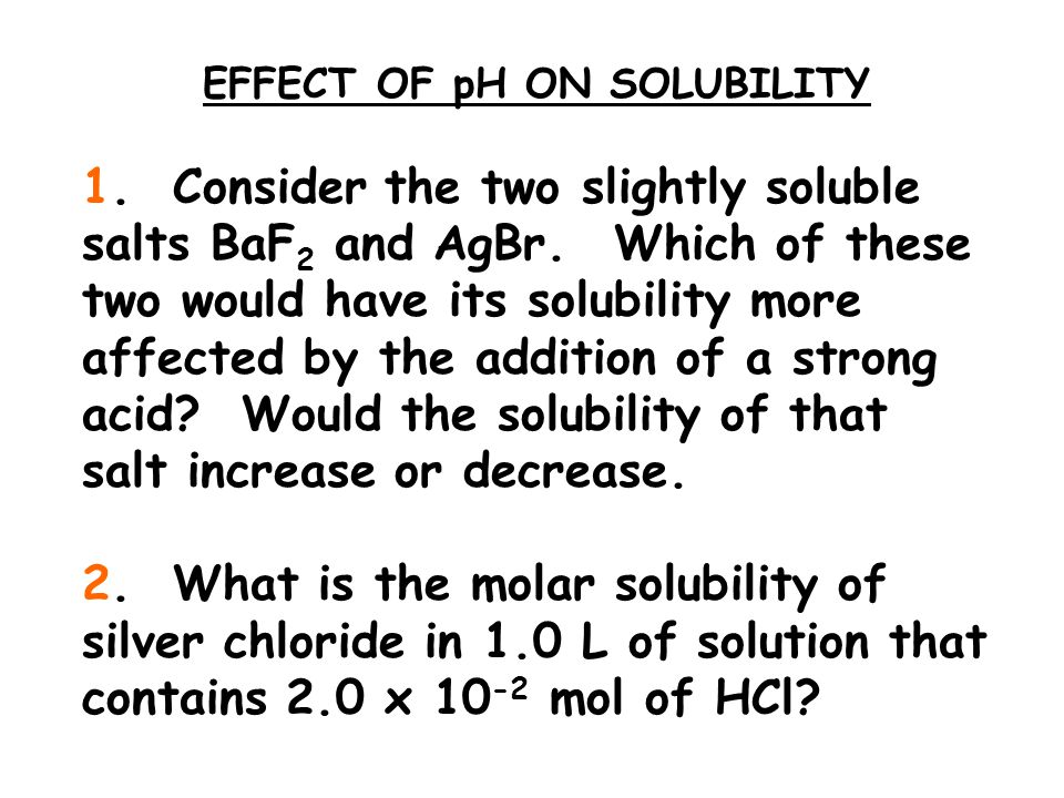 EFFECT OF pH ON SOLUBILITY 1.