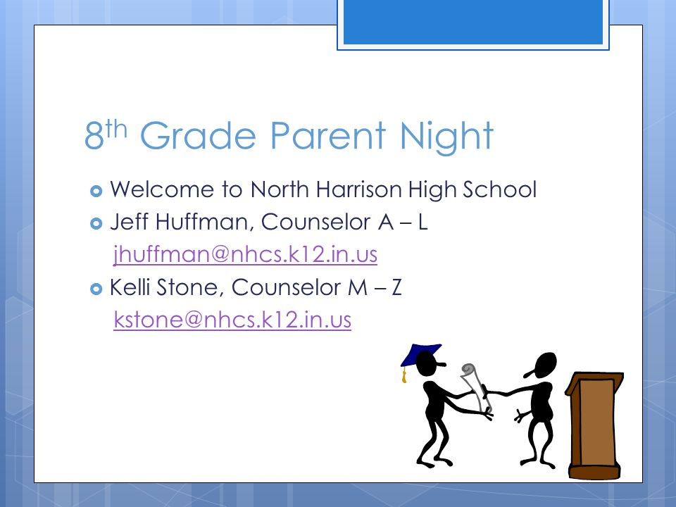 8 th Grade Parent Night  Welcome to North Harrison High School ...