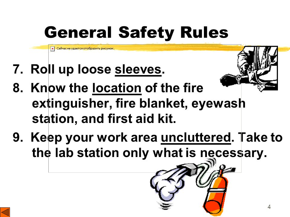 4 General Safety Rules 7. Roll up loose sleeves. 8.