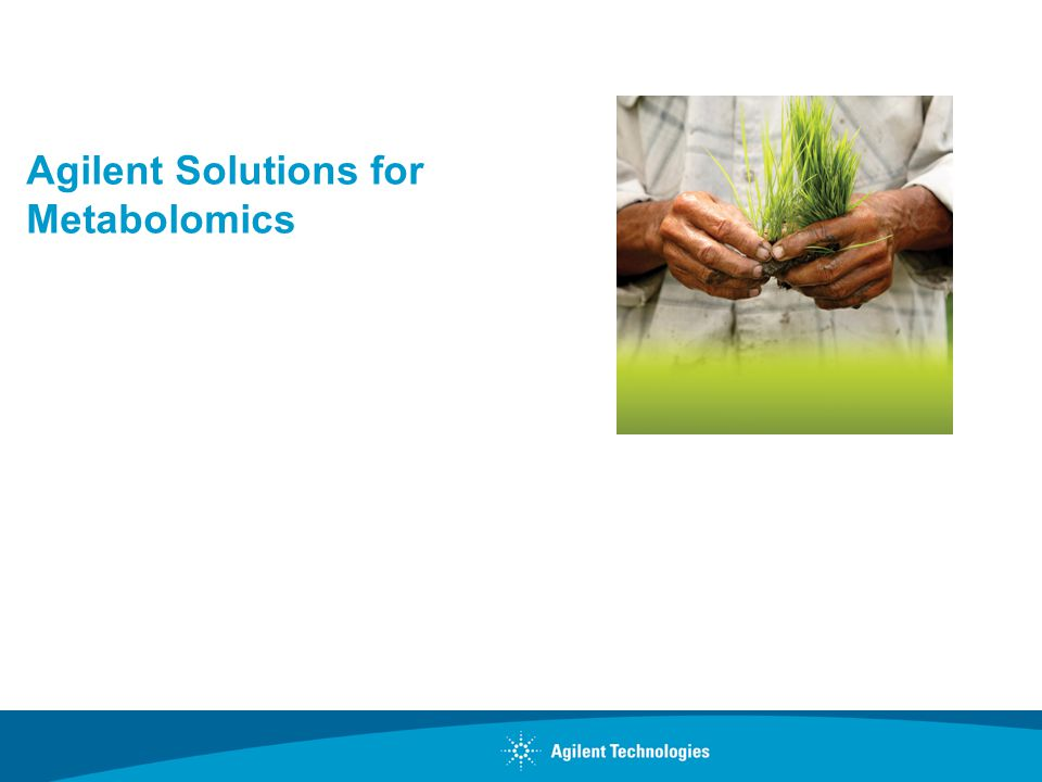 Agilent Solutions for Metabolomics