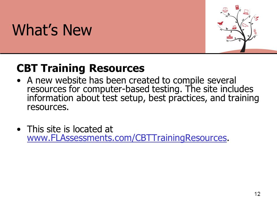What's New CBT Training Resources A new website has been created to compile several resources for computer-based testing.