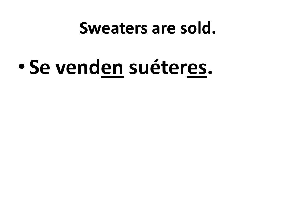 Sweaters are sold. Se venden suéteres.