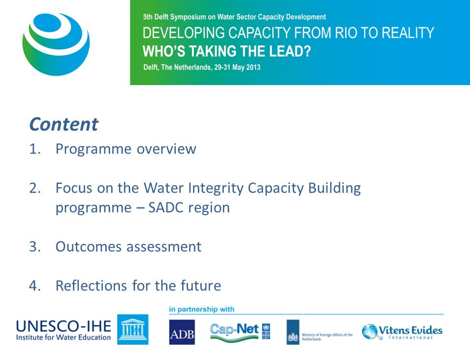 Content 1.Programme overview 2.Focus on the Water Integrity Capacity Building programme – SADC region 3.Outcomes assessment 4.Reflections for the future