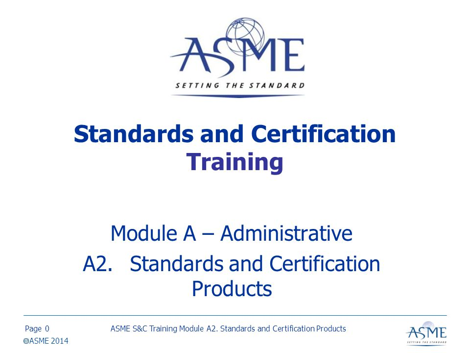 Page Asme 2014 Standards And Certification Training Module A