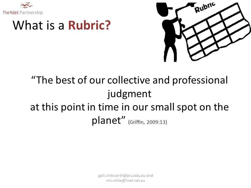 The Rubric Partnership What is a Rubric.
