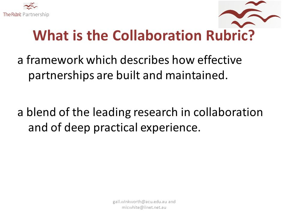 The Rubric Partnership What is the Collaboration Rubric.