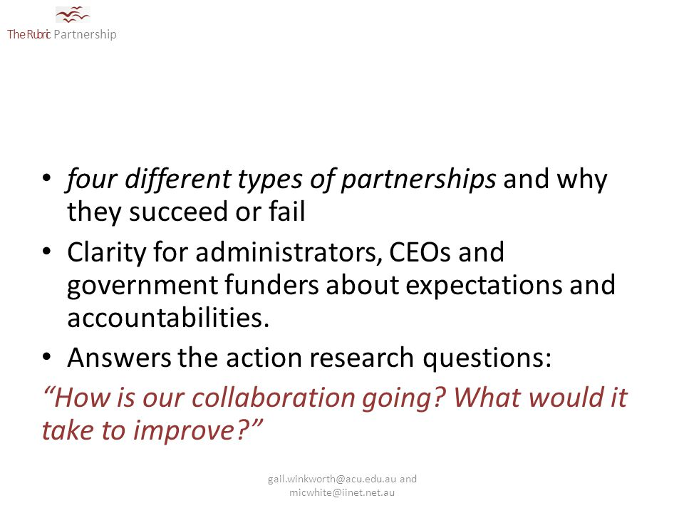The Rubric Partnership four different types of partnerships and why they succeed or fail Clarity for administrators, CEOs and government funders about expectations and accountabilities.