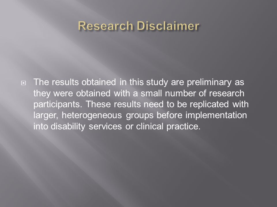  The results obtained in this study are preliminary as they were obtained with a small number of research participants.