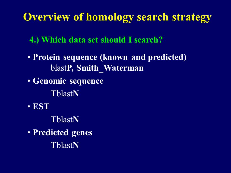 Overview of homology search strategy 4.) Which data set should I search.