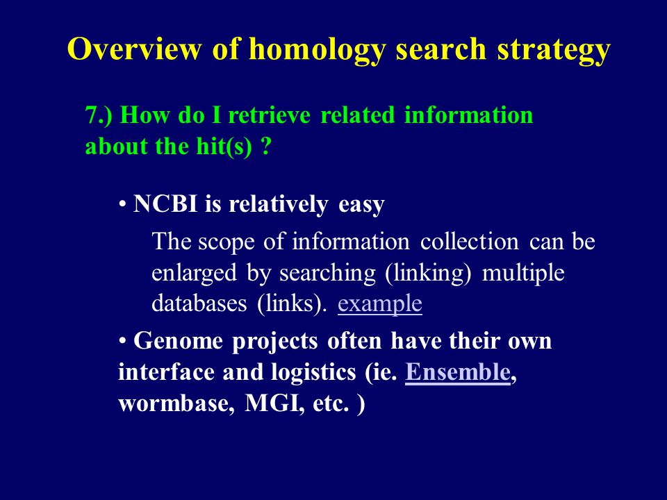 Overview of homology search strategy 7.) How do I retrieve related information about the hit(s) .