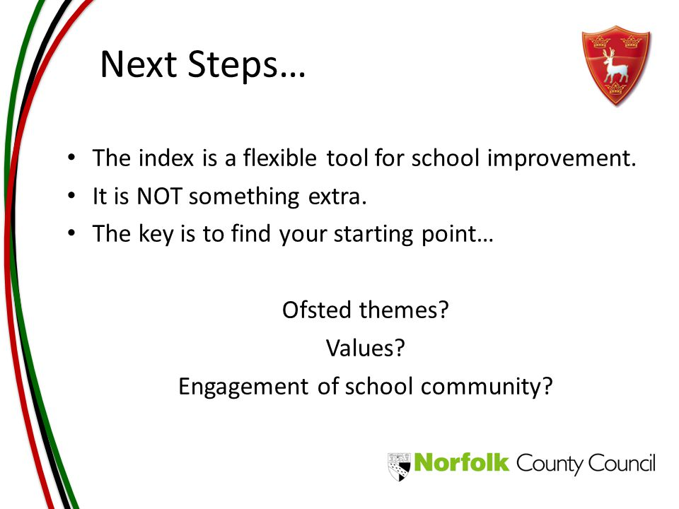 Next Steps… The index is a flexible tool for school improvement.