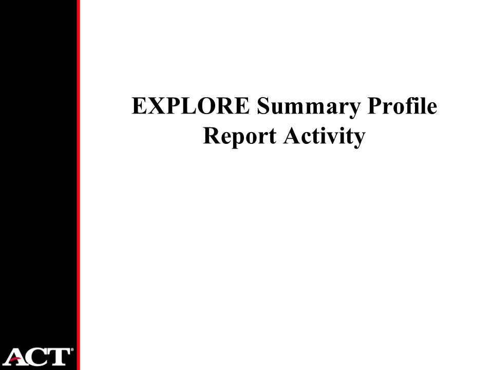 EXPLORE Summary Profile Report Activity