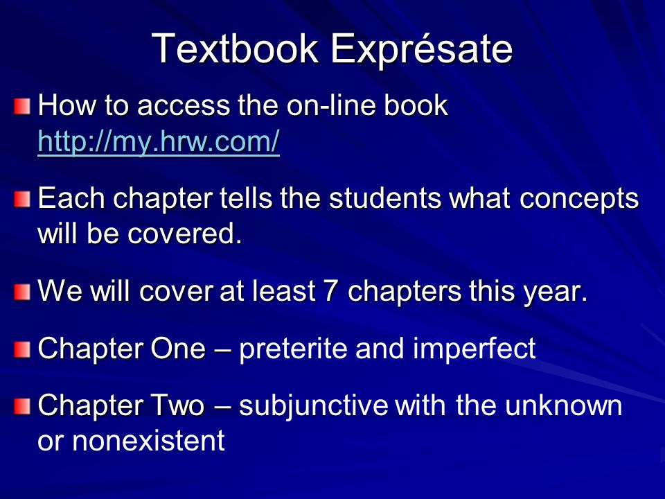 Textbook Exprésate How to access the on-line book     Each chapter tells the students what concepts will be covered.