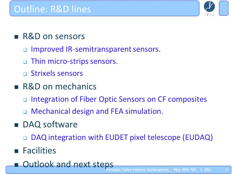 3 Outline: R&D lines R&D on sensors  Improved IR-semitransparent sensors.