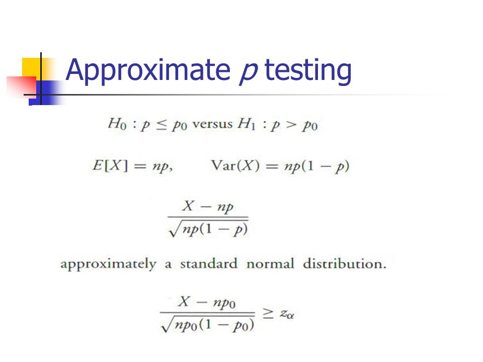 Approximate p testing