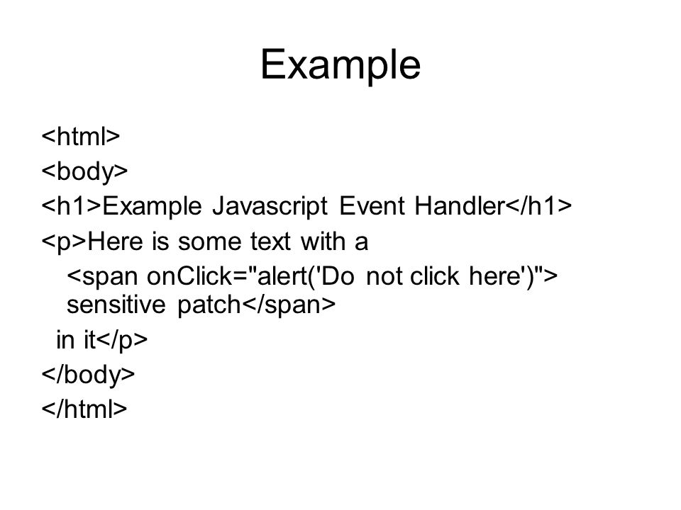 Example Example Javascript Event Handler Here is some text with a sensitive patch in it