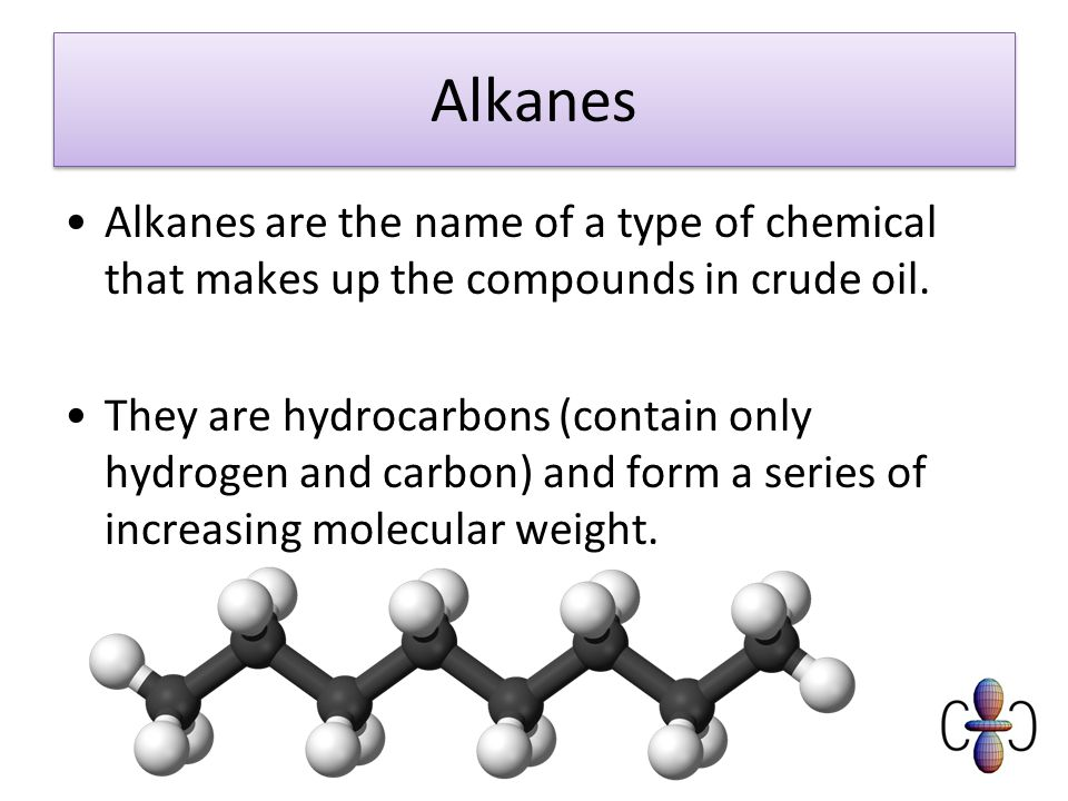 Alkanes Alkanes are the name of a type of chemical that makes up the compounds in crude oil.