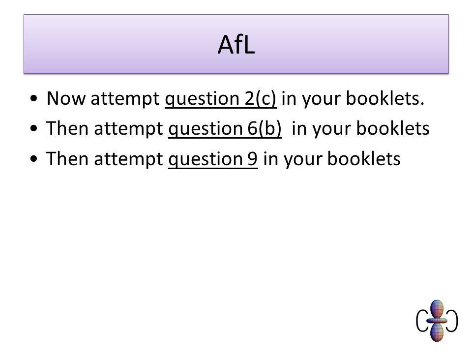 AfL Now attempt question 2(c) in your booklets.