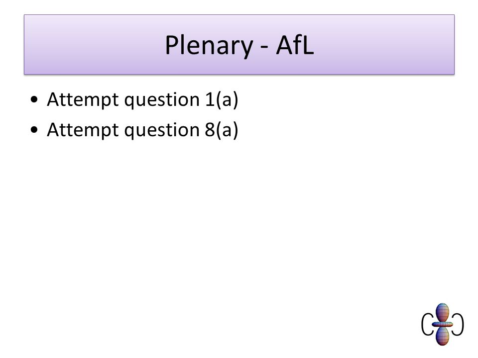 Plenary - AfL Attempt question 1(a) Attempt question 8(a)
