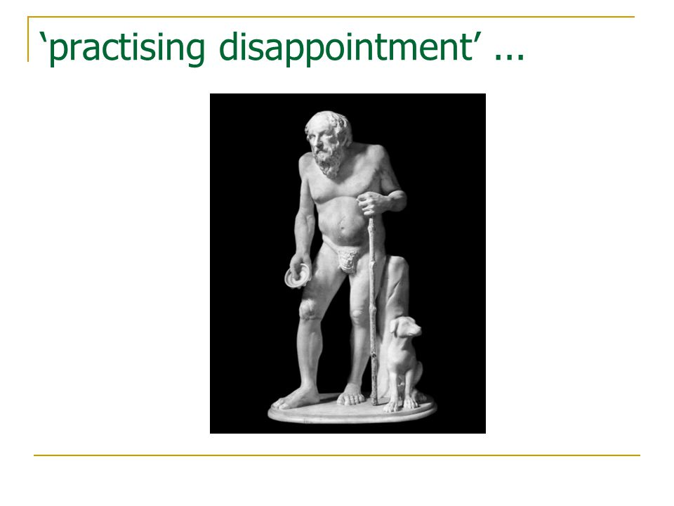 'practising disappointment'...