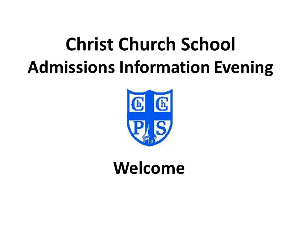 Christ Church School Admissions Information Evening Welcome