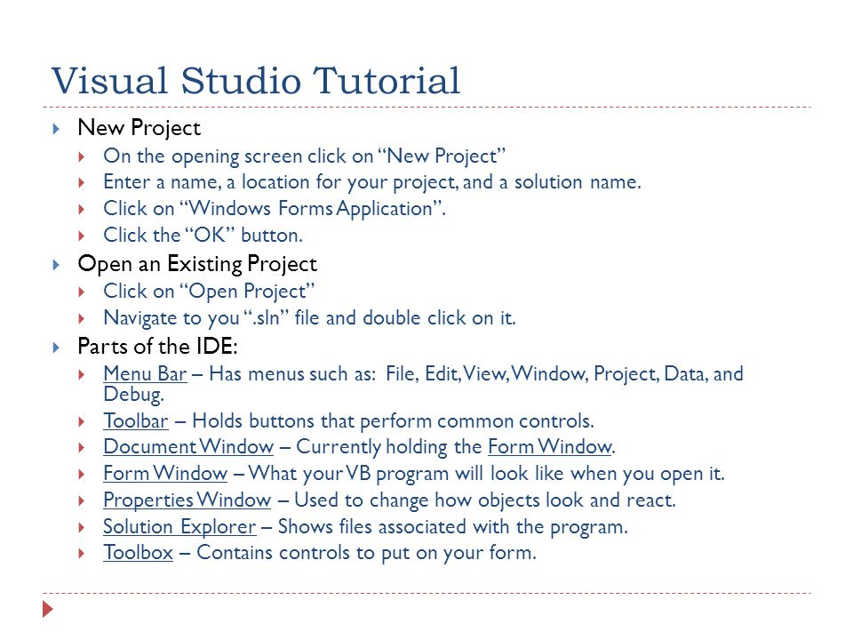 Visual Studio Tutorial  New Project  On the opening screen click on New Project  Enter a name, a location for your project, and a solution name.