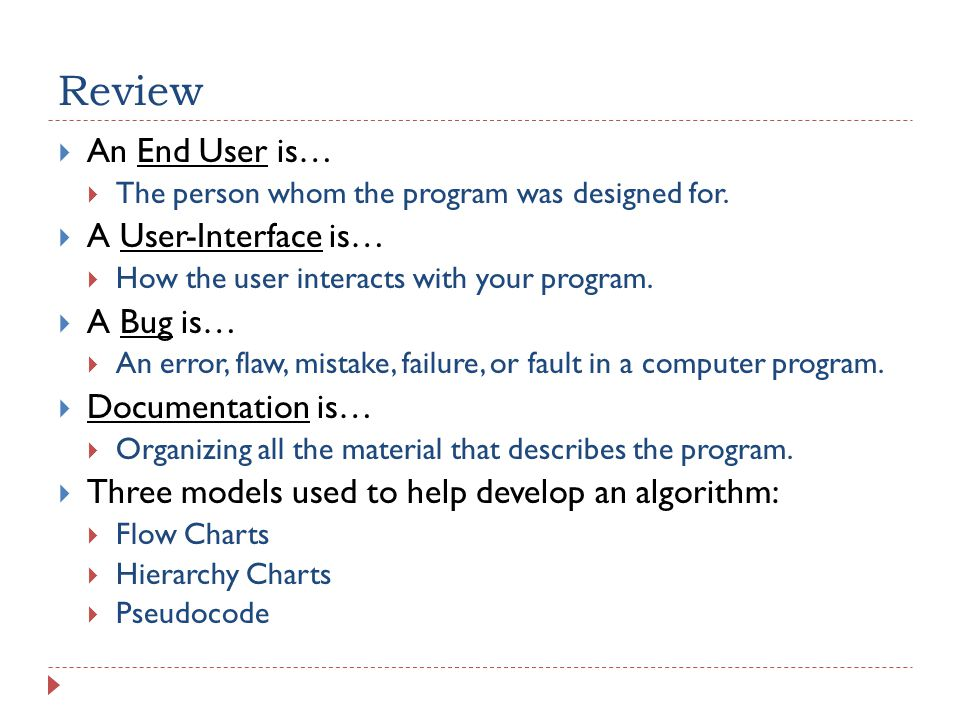 Review  An End User is…  The person whom the program was designed for.