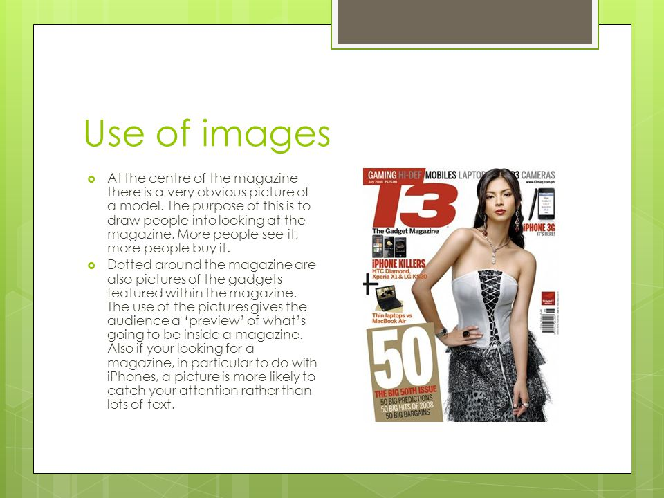 Use of images  At the centre of the magazine there is a very obvious picture of a model.