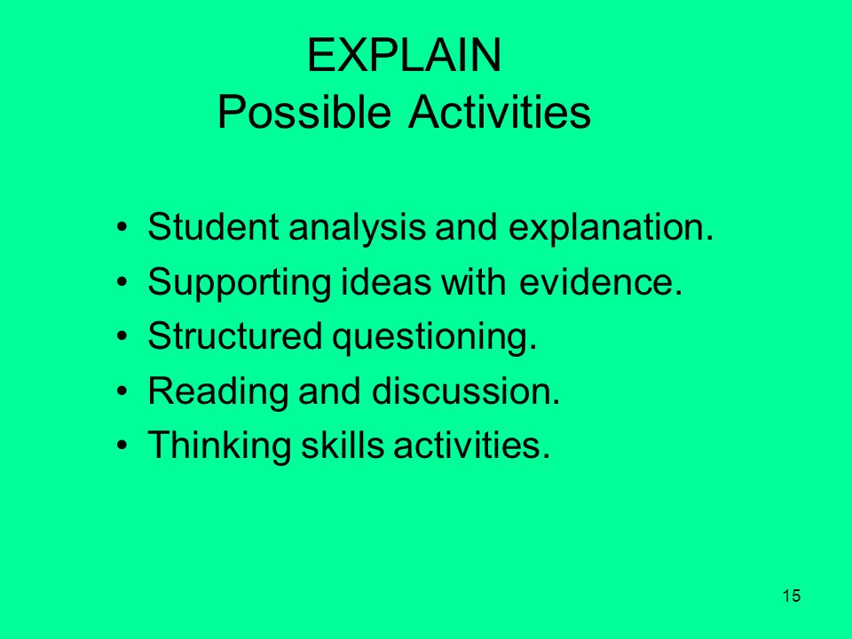 15 EXPLAIN Possible Activities Student analysis and explanation.