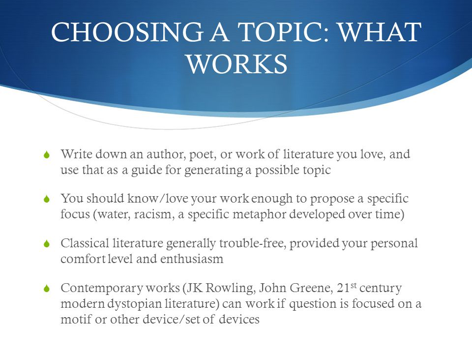 the english extended essay goals  overview of subjectspecific   choosing a topic what works  write down an author poet or work of  literature you love and use that as a guide for generating a possible topic   you