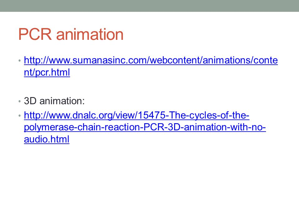 PCR animation   nt/pcr.html   nt/pcr.html 3D animation:   polymerase-chain-reaction-PCR-3D-animation-with-no- audio.html   polymerase-chain-reaction-PCR-3D-animation-with-no- audio.html