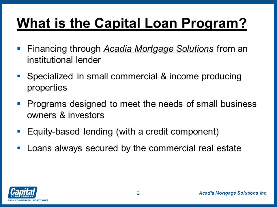 2 What is the Capital Loan Program.